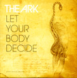 The Ark: will Let Your Body Decide become their first hit single in Germany?